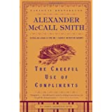 The Careful Use of Compliments: Book 4by Alexander McCall Smith