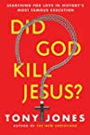 Did God Kill Jesus?: Searching for Lo...