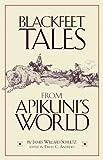 Blackfeet Tales from Apikuni's World