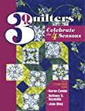 img - for 3 Quilters Celebrate the 4 Seasons book / textbook / text book