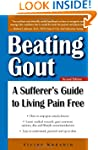 Beating Gout: A Sufferer's Guide to L...