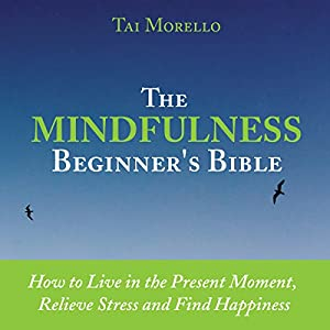 The Mindfulness Beginner's Bible Audiobook