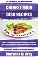 Latest Collection Of Top 30 Nutritious Chinese Main Dish Recipes (English Edition)