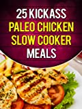 25 Kickass Paleo Chicken Slow Cooker Meals