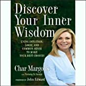 Discover Your Inner Wisdom: Using Intuition, Logic and Common Sense to Make Your Best Choices | [Char Margolis, Victoria St. George]