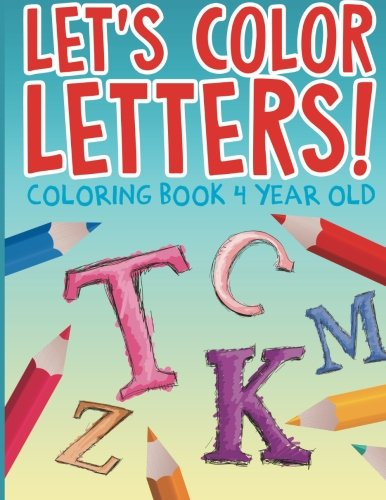 Let's Color Letters!: Coloring Book 4 Year Old