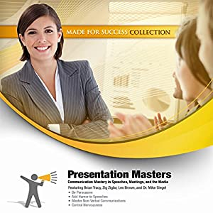 Presentation Masters: Communication Mastery in Speeches, Meetings, and the Media | [ Made for Success]