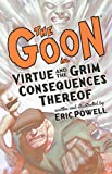 The Goon Volume 4: Virtue and the Grim Consequences Thereof TP (Goon (Graphic Novels)) (1595826173) by Powell, Eric