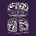 The Original Folk and Fairy Tales of the Brothers Grimm: The Complete First Edition Audiobook by Jacob Grimm, Wilhelm Grimm, Jack Zipes (translator and editor) Narrated by Joel Richards, Cassandra Campbell