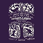 The Original Folk and Fairy Tales of the Brothers Grimm: The Complete First Edition | Jacob Grimm,Wilhelm Grimm,Jack Zipes (translator and editor)