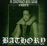 Various Artists In Conspiracy With Satan: a Tribute to Bathory