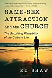 img - for Same-Sex Attraction and the Church: The Surprising Plausibility of the Celibate Life book / textbook / text book