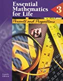 Essential Mathematics for Life: Book 3 : Percents and Proportions (0028026101) by Mary S. Charuhas