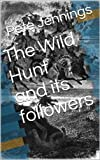img - for The Wild Hunt and its followers book / textbook / text book