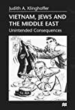 img - for Vietnam, Jews and the Middle East: Unintended Consequences by Klinghoffer, Judith A. (1999) Hardcover book / textbook / text book