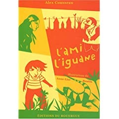 L'ami l'iguane - Alex Cousseau