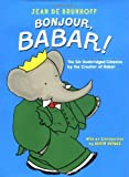 img - for Bonjour, Babar!: The Six Unabridged Classics by the Creator of Babar book / textbook / text book