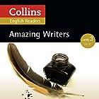 Amazing Writers: B1 (Collins Amazing People ELT Readers) Hörbuch von Anne Collins - adaptor, Fiona MacKenzie - editor Gesprochen von:  Collins