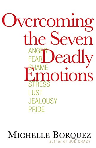 Overcoming the Seven Deadly Emotions
