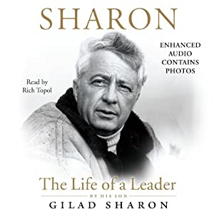 Sharon: The Life of a Leader | [Gilad Sharon]