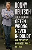 Often Wrong Never In Doubt: Unleash the Business Rebel Within