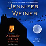 A Memoir of Grief (Continued) | Jennifer Weiner