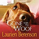Gone with the Woof: A Melanie Travis Mystery (       UNABRIDGED) by Laurien Berenson Narrated by Jessica Almasy