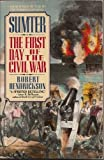 Sumter: The First Day of the Civil War (0440503922) by Hendrickson, Robert