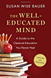 img - for The Well-Educated Mind: A Guide to the Classical Education You Never Had (Updated and Expanded) book / textbook / text book