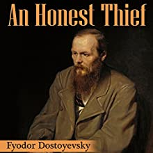 An Honest Thief | Livre audio Auteur(s) : Fyodor Dostoyevsky Narrateur(s) : Jared Ristau-Hernandez
