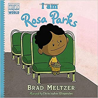 I am Rosa Parks (Ordinary People Change the World) written by Brad Meltzer