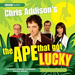Chris Addison's: The Ape That Got Lucky | [Chris Addison]