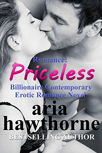 Romance: Priceless - Billionaire Contemporary Erotic Romance Novel