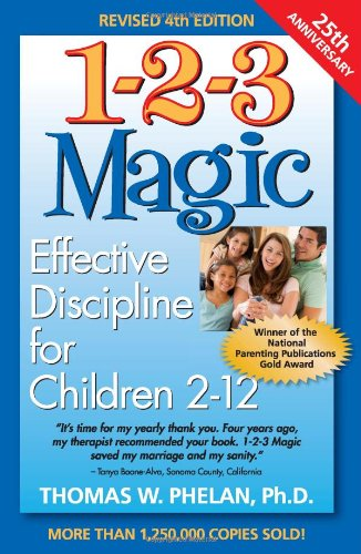 1-2-3 Magic: Effective Discipline for Children 2-12 (Advice on Parenting)