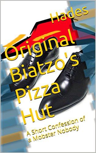 original-biatzos-pizza-hut-a-short-confession-of-a-mobster-nobody-a-columbian-story-book-13-english-
