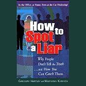 How to Spot a Liar | [Gregory Hartley, Maryann Karinch]