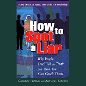 How to Spot a Liar | [Gregory Hartley, Maryann Karinch]