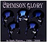 In Dark Places 1986-2000 by Crimson Glory (2010-10-05)