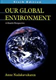 img - for Our Global Environment ,A Health Perspective 6th edition book / textbook / text book