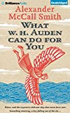 Alexander McCall Smith What W. H. Auden Can Do for You
