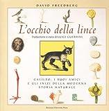 L'occhio della lince. Galileo, i suoi amici e gli inizi della moderna storia naturale (8873952429) by David Freedberg