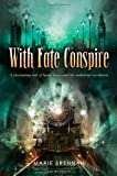 With Fate Conspire (0765325373) by Brennan, Marie