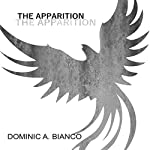 The Apparition: The Apparition Saga, Book 1 | Dominic A. Bianco