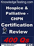 Hospice & Palliative - CHPN Certification Review (Hospice Nursing Review Series)