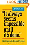 """""""It Always Seems Impossible Until It's Done."""": Motivation for Dreamers & Doers"""