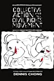 Collective Action and the Civil Rights Movement (American Politics and Political Economy Series)