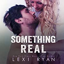 Something Real: Reckless and Real, Volume 2 (       UNABRIDGED) by Lexi Ryan Narrated by Summer Roberts, Tyler Donne