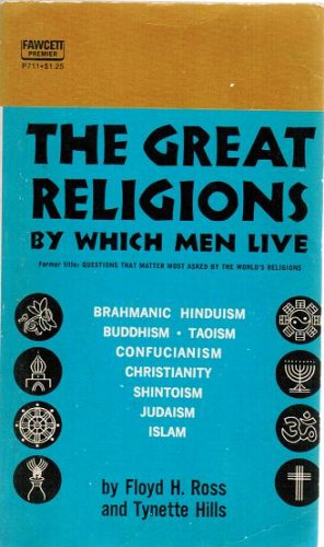 The Great Religions By Which Men Live By, Floyd H. Ross and Tynette Hills