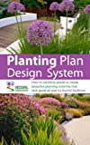 Planting Plan Design System - how to combine plants to create beautiful planting schemes for stunning garden borders ('How to Plan a Garden' Series Book 6)
