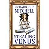 Stealing Venusby Richard John Mitchell